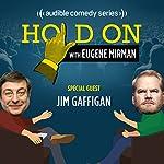 Ep. 1: Jim Gaffigan Opens for The Pope   Eugene Mirman,Jim Gaffigan