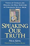 Speaking Our Truth: Voices of Courage and Healing for Male Survivors of Childhood Sexual Abuse
