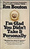 img - for I'm Glad You Didn't Take it Personally book / textbook / text book