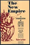 img - for The New Empire: An Interpretation of American Expansion 1860-1898 (Cornell Paperbacks) book / textbook / text book