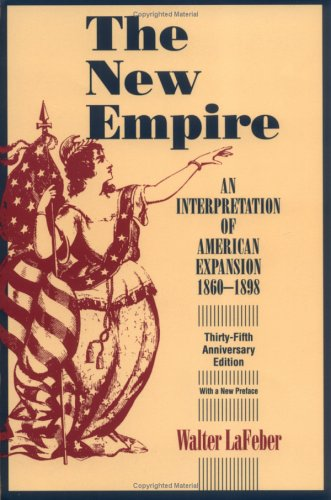 The New Empire: An Interpretation of American Expansion...