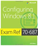 Configuring Windows® 8.1: Exam Ref 70-687