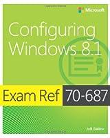 Configuring Windows® 8.1: Exam Ref 70-687