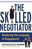 The Skilled Negotiator: Mastering the Language of Engagement