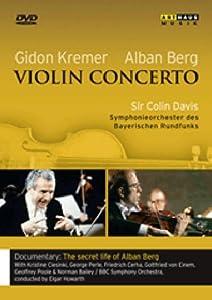 Gidon Kremer and Alban Berg: Violin Concerto/The Secret Life of Alban Berg