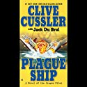 Plague Ship: A Novel of the Oregon Files (       UNABRIDGED) by Jack Du Brul, Clive Cussler Narrated by Scott Brick