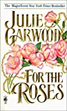 For the Roses (0613237153) by Julie Garwood