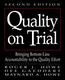 img - for Quality on Trial: Bringing Bottom-Line Accountability to the Quality Effort book / textbook / text book