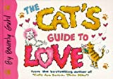 The Cat's Guide to Love (0340681829) by Guhl, Beverly