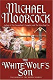 The White Wolf's Son: The Albino Underground (Elric Saga) (0446577022) by Moorcock, Michael