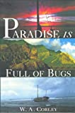 Paradise Is Full of Bugs