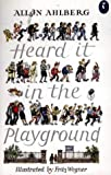 Cover of Heard it in the Playground by Allan Ahlberg 0140328246