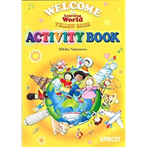 WELCOME to Learning World YELLOW BOOK—ACTIVITY BOOK Learning World
