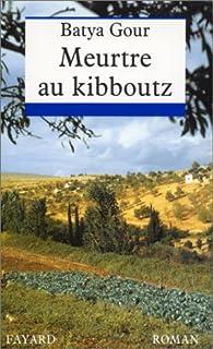 Meurtre au kibboutz, Gour, Batya