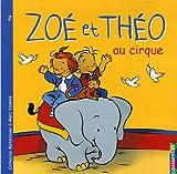 echange, troc Catherine Metzmeyer, Marc Vanenis - Bibliothèque de l'Ecole des Chartes : Zoé et Théo au cirque