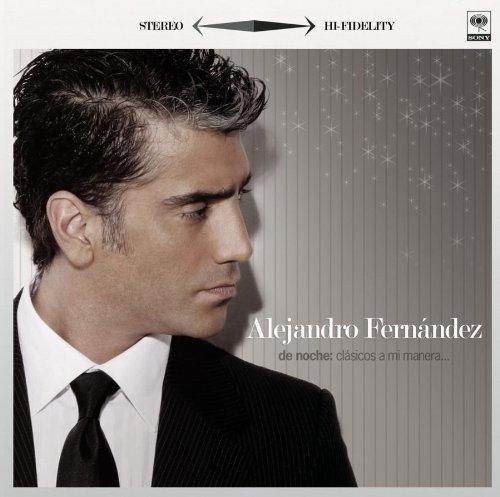 Alejandro Fernandez - De noche: Clasicos a mi manera... - Zortam Music