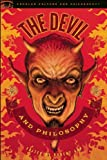 The Devil and Philosophy: The Nature of His Game (Popular Culture and Philosophy)