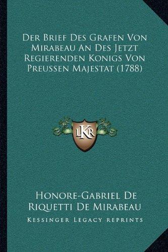 Der Brief Des Grafen Von Mirabeau an Des Jetzt Regierenden Konigs Von Preussen Majestat (1788)