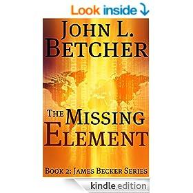 The Missing Element (James Becker Suspense/Thriller Series Book 2)
