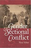 Gender and the Sectional Conflict (The Steven and Janice Brose Lectures in the Civil War Era)