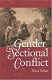 img - for Gender and the Sectional Conflict (The Steven and Janice Brose Lectures in the Civil War Era) book / textbook / text book