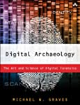 Digital Archaeology: The Art and Scie...