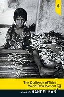 The Challenge of World Development by Handelman