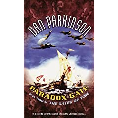 Paradox Gate: Book Three of THE GATES OF TIME (Gates of Time Book 3) by Dan Parkinson