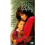Taken Away [VHS] ~ Kimberly Adams-Galligan