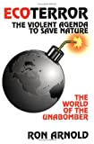 img - for EcoTerror: The Violent Agenda to Save Nature: The World of the Unabomber book / textbook / text book