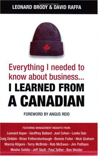 Everything I Needed to Know about Business-- I Learned from a Canadian