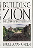 img - for Building Zion: The Latter-Day Saints in Europe book / textbook / text book
