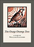 The Osage Orange Tree: A Story by William Stafford