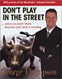 Don't Play in the Street: Unless You Know Which Direction Your Stock Is Traveling (0793179262) by Thompson, George