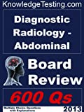 img - for Diagnostic Radiology (Abdominal) Board Review (Board Review in Abdominal Radiology) book / textbook / text book
