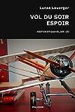 Vol du soir espoir (Les enquêtes de Martin et Chavelier t. 4) (French Edition)