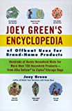 Joey Green's Encyclopedia of Offbeat Uses for Brand Name Products (0786863544) by Green, Joey