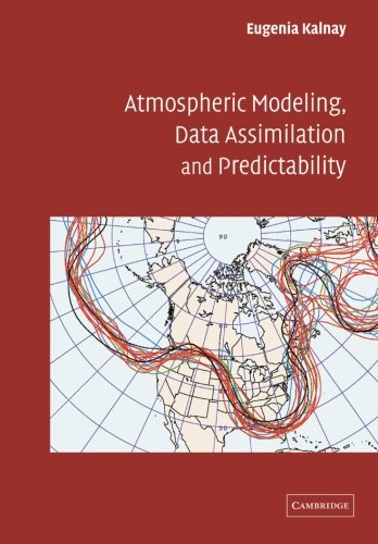 Atmospheric Modeling, Data Assimilation and Predictability PDF