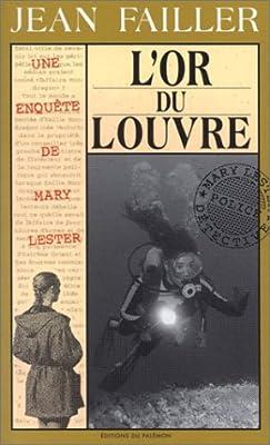 L'Or du Louvre : Une enquête de Mary Lester de Jean Failler