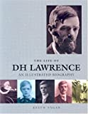 The Life of DH Lawrence: An Illustrated Biography