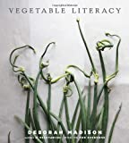 img - for Vegetable Literacy: Cooking and Gardening with Twelve Families from the Edible Plant Kingdom, with over 300 Deliciously Simple Recipes book / textbook / text book