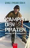 Kampf den Piraten: Mein Einsatz unter fremder Flagge