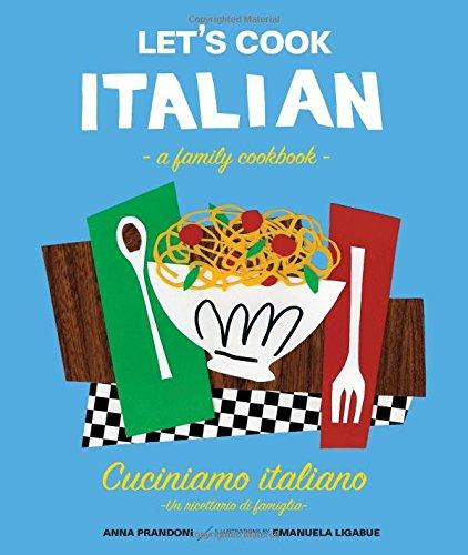 Lets-Cook-Italian-A-Family-Cookbook-Cuciniamo-italiano-Un-ricettario-di-famiglia