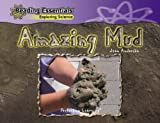 Amazing Mud (Reading Essentials: Exploring Science) (0756962986) by Anderson, Jean