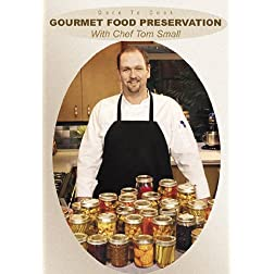 Dare To Cook: Gourmet Food Preservation