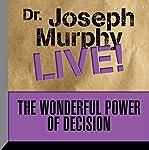 The Wonderful Power of Decision: Dr. Joseph Murphy Live! | Joseph Murphy