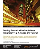 img - for Getting Started with Oracle Data Integrator 11g: A Hands-on Tutorial book / textbook / text book
