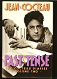 Past Tense: The Cocteau Diaries, Vol. 2 (0151712913) by Cocteau, Jean