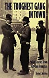 echange, troc Kevin J. Mullen - The Toughest Gang in Town: Police Stories From Old San Francisco