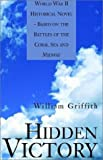 Hidden Victory: World War II Novel - Based on the Battles of the Coral Sea and Midway (0738856630) by Griffith, William